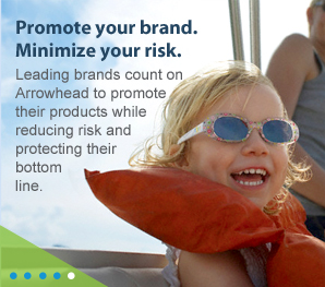 Promote your brand.  Minimize your risk.
